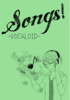 Songs! -VOCALOID-